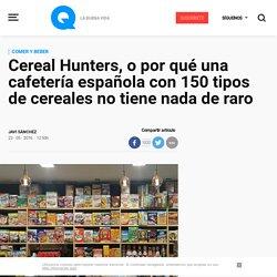Cereal Hunters, o por qué una cafetería española con 150 tipos de cereales no tiene nada de raro