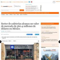 Sector de cafeterías alcanza un valor de mercado de 560.4 millones de dólares en México
