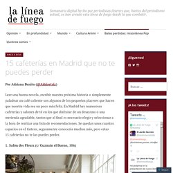 15 cafeterías en Madrid que no te puedes perder