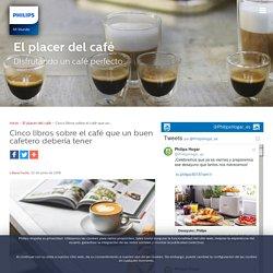 Cinco libros sobre el café que un buen cafetero debería tener - Mi Mundo Philips