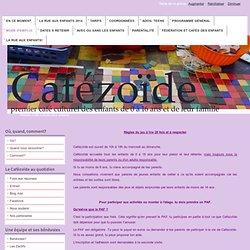 CaféZoïde, 1er café culturel des enfants - Mode d'emploi