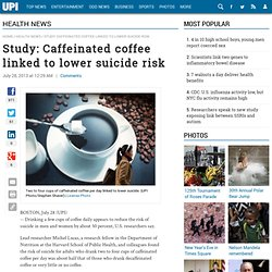 Two to four cups of caffeinated coffee per day linked to lower suicide