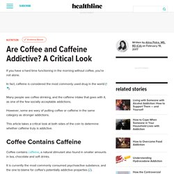 Are Coffee and Caffeine Addictive? A Critical Look
