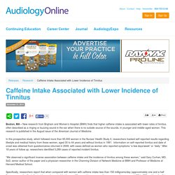 Caffeine Intake Associated with Lower Incidence of Tinnitus Research 12935