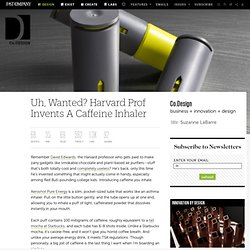 Uh, Wanted? Harvard Prof Invents A Caffeine Inhaler | Co. Design