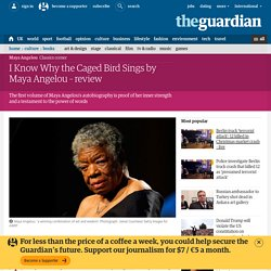 I Know Why the Caged Bird Sings by Maya Angelou – review