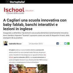 iSchool - A Cagliari c'è Up School con baby fablab e banchi interattivi