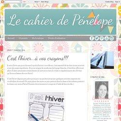 Le cahier de Pénélope: C'est l'hiver...à vos crayons!!!