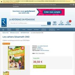 Les cahiers Sésamath CM2 cahier numérique enrichi sur dvd-rom