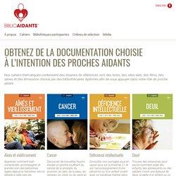 Série de 15 cahiers thématiques pour les proches aidants - Biblio-Aidants