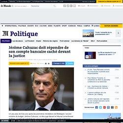 Jérôme Cahuzac doit répondre de son compte bancaire caché devant la justice