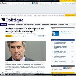 """Jérôme Cahuzac : """"J'ai été pris dans une spirale du mensonge"""" - Pale Moon"""