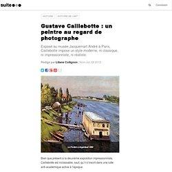 Gustave Caillebotte : un peintre au regard de photographe