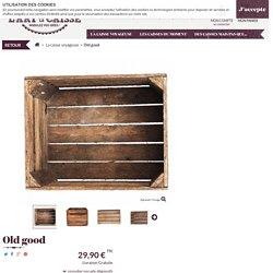 Caisse en bois Old good - Frais de port OFFERTS