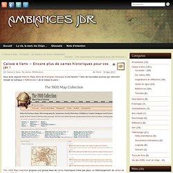 Caisse à liens - Encore plus de cartes historiques pour vos jdr !