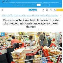 Fausse-couche à Auchan : la caissière porte plainte pour non-assistance à personne en danger - Le Parisien
