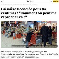 """Caissière licenciée pour 85 centimes : """"Comment on peut me reprocher ça ?"""""""
