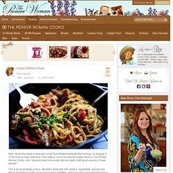 Cajun Chicken Pasta | The Pioneer Woman Cooks | Ree Drummond - StumbleUpon