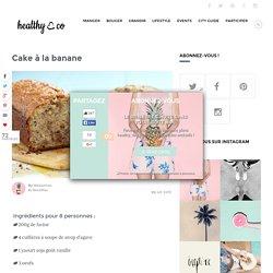 Cake à la banane - healthy & co
