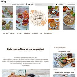Cake aux olives et au roquefort