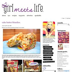 cake batter blondies. | girl meets life. - StumbleUpon