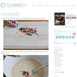 Cake Batter Pancakes | How Sweet It Is - StumbleUpon