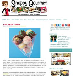 Cake Batter Truffles | Snappy Gourmet - StumbleUpon