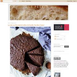 Le Cake au Chocolat de la Mère de Famille. Pas Moi, l'Autre!