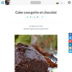 Cake courgette et chocolat