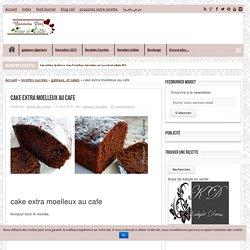 cake extra moelleux au cafe