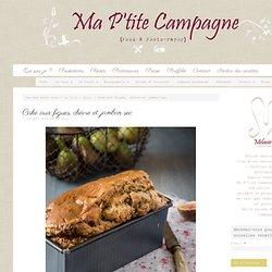 Cake aux figues, chèvre et jambon sec
