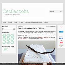 Cake infiniment vanille de P. Hermé - Cecilecooks