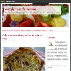 Cake aux nectarines, raisins et noix de coco