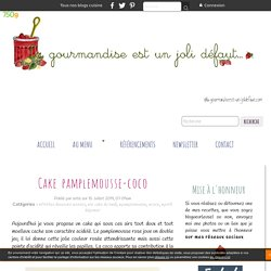 Cake pamplemousse-coco