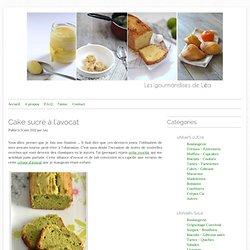 Cake sucré à l'avocat - Les gourmandises de Léa