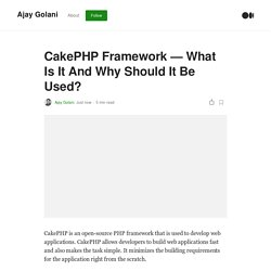 CakePHP Framework - What Is It And Why Should It Be Used?