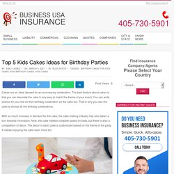 Top 5 Kids Cakes Ideas for Birthday Parties
