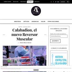 Calabadion, el nuevo Reversor Muscular - AnestesiaR