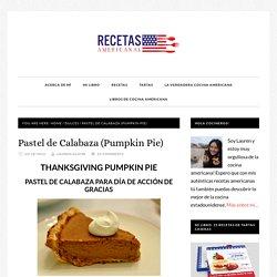 Pastel de Calabaza (Pumpkin Pie) - Recetas Americanas