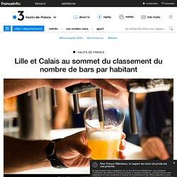 Lille et Calais au sommet du classement du nombre de bars par habitant - Fran...