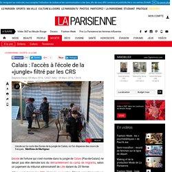 Calais : l'accès à l'école de la «jungle» filtré par les CRS - La Parisienne
