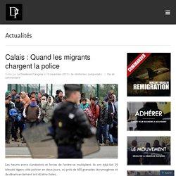 Calais : Quand les migrants chargent la police