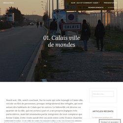 01. Calais ville de mondes – Dérootées