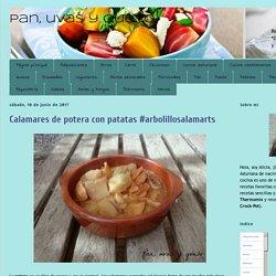 Pan, uvas y queso : Calamares de potera con patatas #arbolillosalamarts