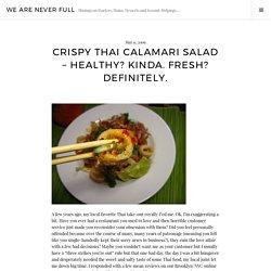 Crispy Thai Calamari Salad - Healthy? Kinda. Fresh? Definitely.