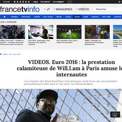 VIDEOS. Euro 2016 : la prestation calamiteuse de Will.I.am à Paris amuse les internautes