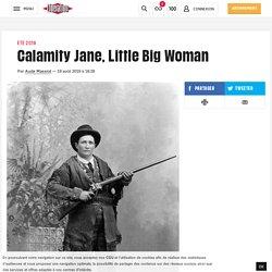 Calamity Jane, Little Big Woman