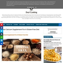 Best Calcium Supplement For A Gluten-Free Diet - Delicious Dish All Over The World- Cooking Recipes At Deal Cooking
