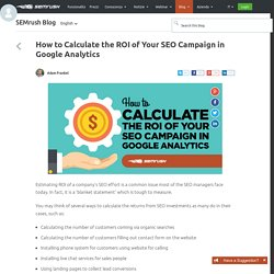 Calculate the ROI of Your SEO Campaign in Google Analytics