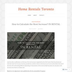 How to Calculate the Rent Increase? IN RENTAL – Home Rentals Toronto